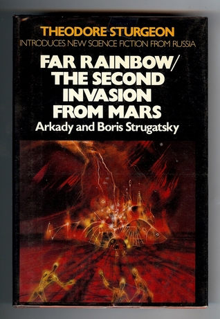 Far Rainbow / The Second Invasion from Mars by Arkady Strugatsky