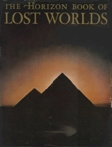 The Horizon  Book of Lost Worlds by Leonard Cottrell
