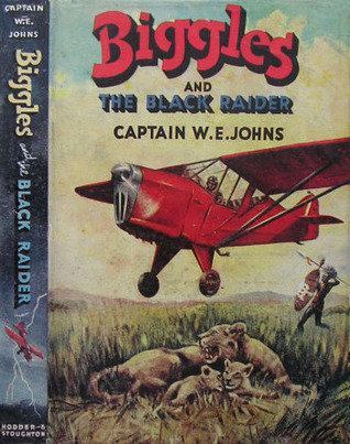 Biggles and the Black Raider(Biggles 44)