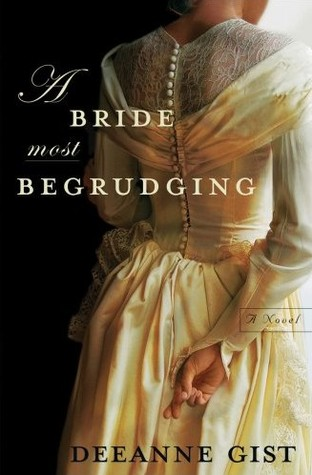 A Bride Most Begrudging by Deeanne Gist