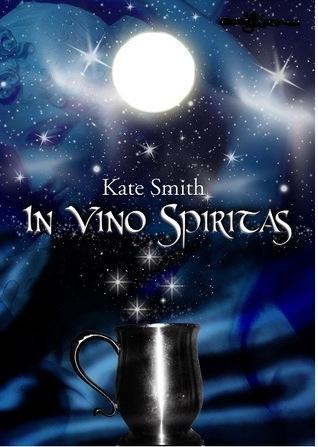 In Vino Spiritas by Kate  Smith