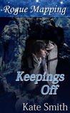 Keepings Off (Rogue Mapping #3)