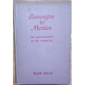 Passengers To Mexico: The Last Invasion Of The Americas