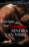 Recipe for Submission by Sindra van Yssel