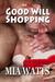 Good Will Shopping by Mia Watts