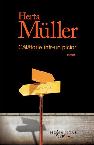 Călătorie într-un picior by Herta Müller