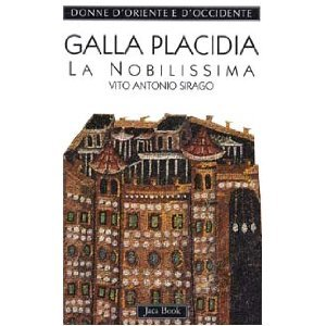 Galla Placidia: La Nobilissima (392 450)