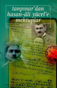 Tanpınar'dan Hasan Ali Yücel'e Mektuplar