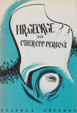 Mr. George and Other Odd Persons by Stephen Grendon