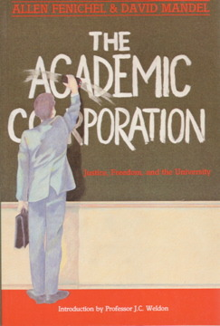 The Academic Corporation: Justice Freedom and the University