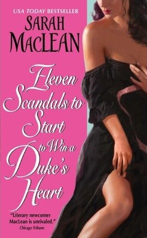 Eleven Scandals to Start to Win a Duke's Heart (Love By Numbers, #3) by Sarah MacLean