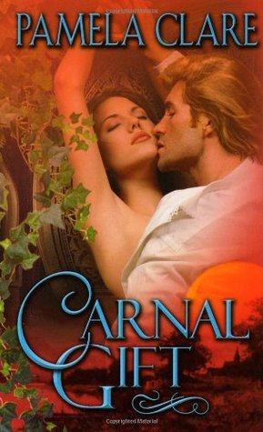 Carnal Gift by Pamela Clare