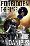 Forbidden the Stars (The Interstellar Age, #1)