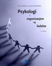 Psykologi i organisasjon og ledelse by Geir Kaufmann