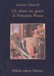 Gli ultimi tre giorni di Fernando Pessoa. Un delirio