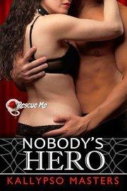 Nobody's Hero by Kallypso Masters