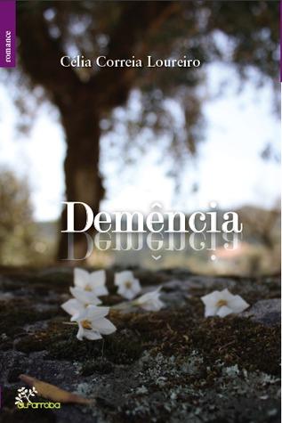 Demência by Célia Correia Loureiro