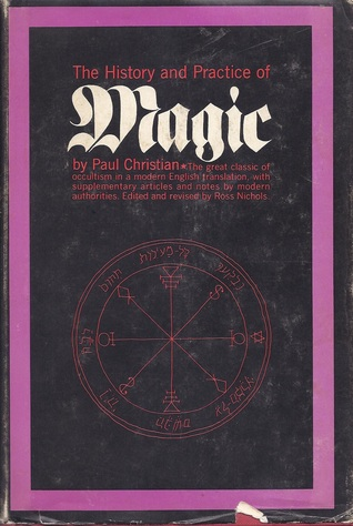 The History and Practice of Magic (In Two Volumes)