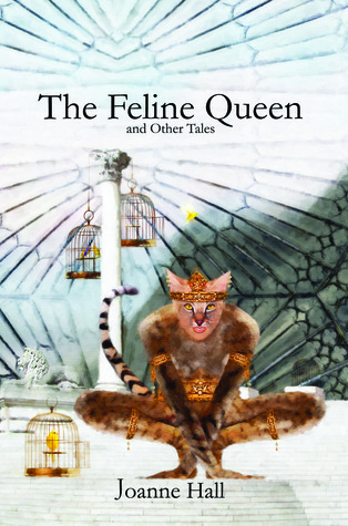 The Feline Queen & Other Tales of Myth and Magic