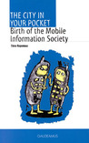 The city in your pocket. Birth of the mobile information society
