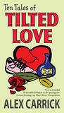 Ten Tales of Tilted Love