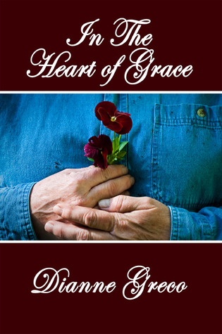 In the Heart of Grace by Dianne Greco
