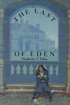 The Last of Eden by Stephanie S. Tolan