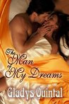 The Man of My Dreams by Gladys Quintal