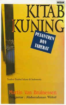 Kitab kuning, pesantren dan tarekat: Tradisi-tradisi Islam di Indonesia