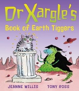 Dr Xargle's Book Of Earth Tiggers by Jeanne Willis