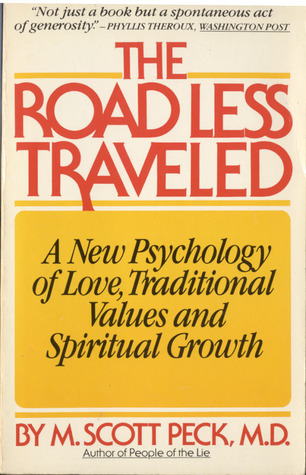 The Road Less Traveled: A New Psychology of Love, Traditional Values and Spiritual Growth (Paperback)