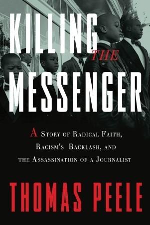 Killing the Messenger by Thomas Peele
