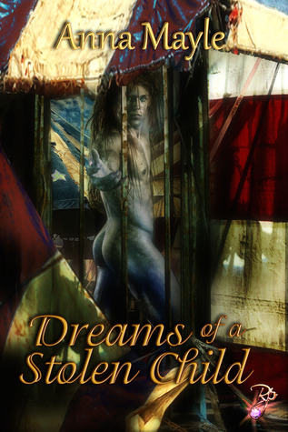 Dreams of a Stolen Child by Anna Mayle