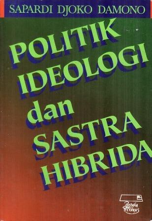Politik Ideologi dan Sastra Hibrida