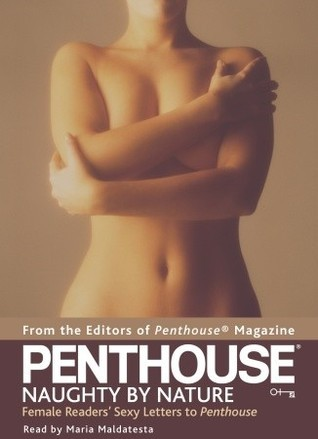 Penthouse: Naughty by Nature: Female Readers' Sexy Letters to Penthouse