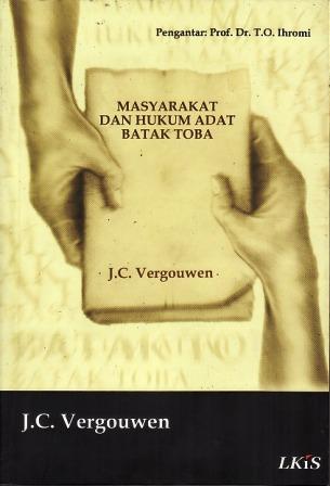 Masyarakat dan Hukum Adat Batak Toba by J.C. Vergouwen
