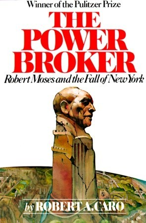 The Power Broker: Volume 3 of 3: Robert Moses and the Fall of New York: Volume 3