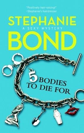 5 Bodies To Die For by Stephanie Bond
