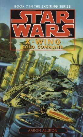 Star Wars: X-Wing: Solo Command: Book 7(Star Wars: X-Wing 7)