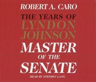 Master of the Senate: The Years of Lyndon Johnson - Vol. 3