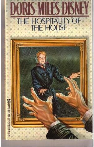 The Hospitality of the House by Doris Miles Disney