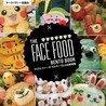 The Face Food Bento Book by Christopher D. Salyers