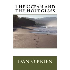 The Ocean and the Hourglass by Dan  O'Brien