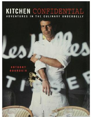 Merveilleux Kitchen Confidential: Adventures In The Culinary Underbelly By Anthony  Bourdain