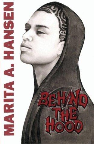 Behind the Hood by Marita A. Hansen