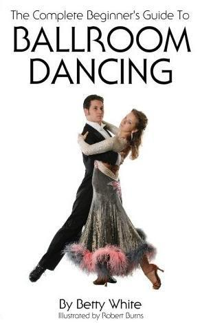 The Complete Beginner's Guide To Ballroom Dancing
