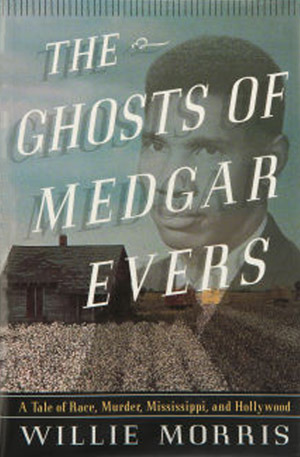 the-ghosts-of-medgar-evers-a-tale-of-race-murder-mississippi-and-hollywood