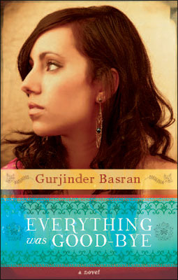 Everything Was Good-bye by Gurjinder Basran