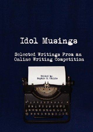 Idol Musings (The Real LJ Idol, #1)