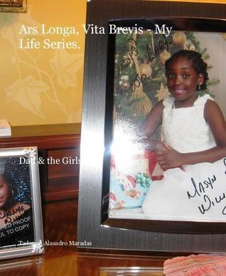 Ars Longa Vita Brevis - My Life Series